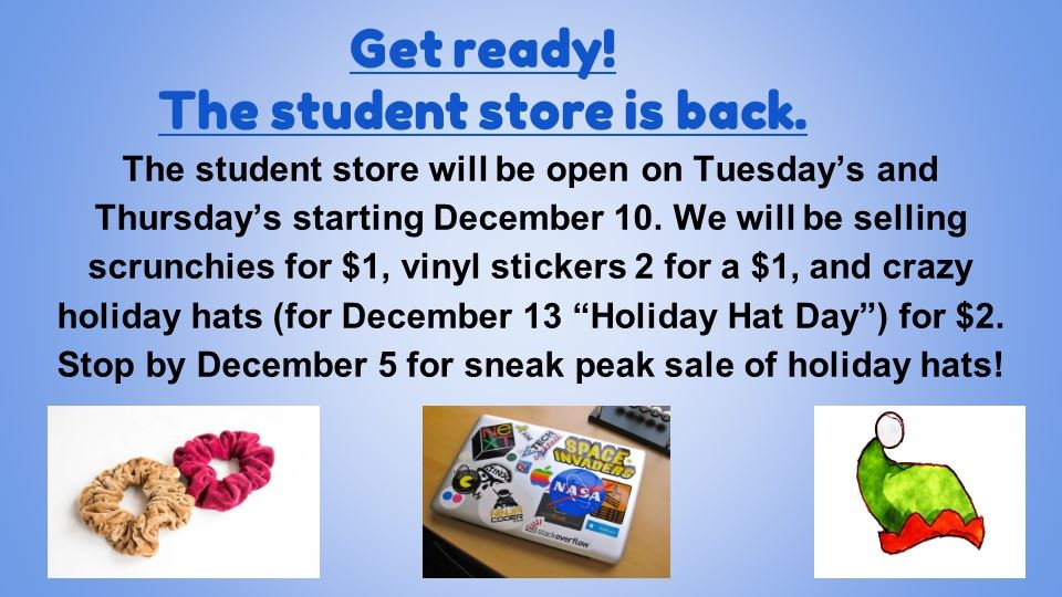 Student Store is back beginning December 10