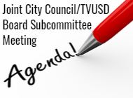 Joint TVUSD/City Council Sub Committee Notice/Agenda