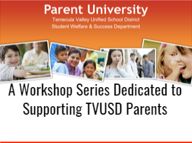 Parent University/Workshops For TVUSD Families - Postponed