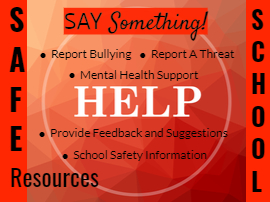 Click here to Access Safe School Resources and Online Reporting Tools
