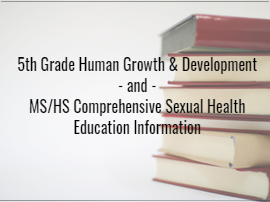 5th grade human growth and development and ms/hs comprehensive sexual health education information