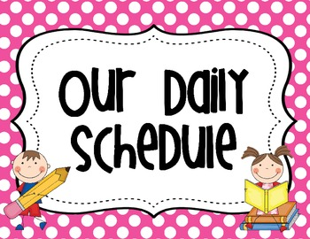 "pink and white polka dots with ""our daily schedule"" written and two students holding pencils and books on bottom corners"