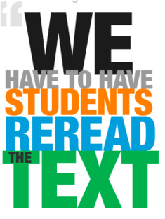 "Quote stating, ""We have to have students reread the text."""