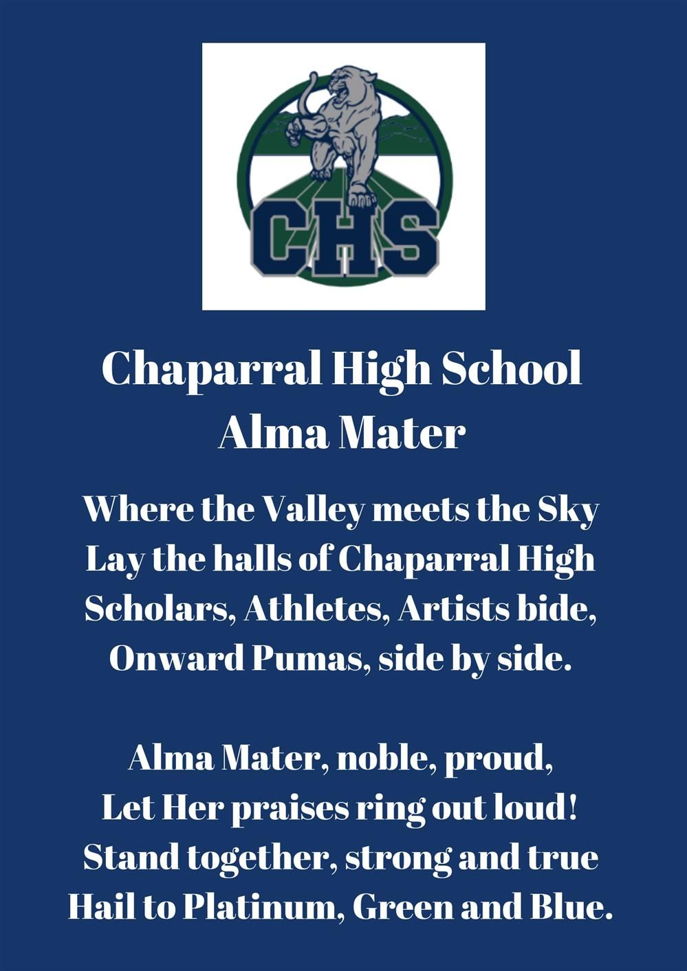 Chaparral High School Alma Mater  Where the Valley meets the Sky  Lay the halls of Chaparral High  Scholars, Athletes, Artist