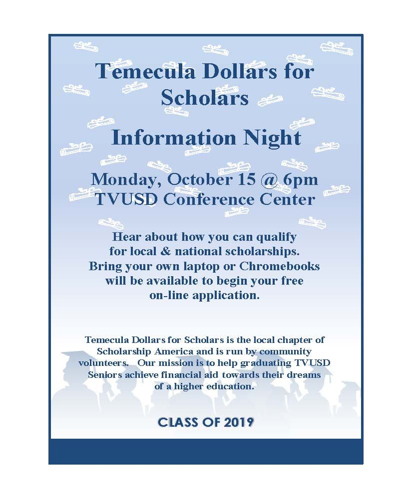 Temecula Dollars For Scholars Info Night. Monday October 15 at 6 pm TVUSD Conference center. Hear about how you can qualify.