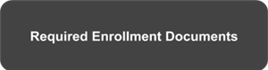 Click here to access the Required Enrollment Documents