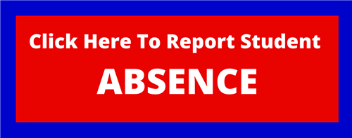 Click Here to Report Student Absence