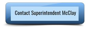 Contact Superintendent McClay